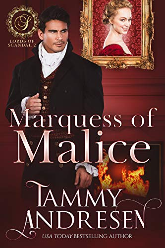Marquess of Malice: Regency Romance (Lords of Scandal Book 2)  Tammy Andresen