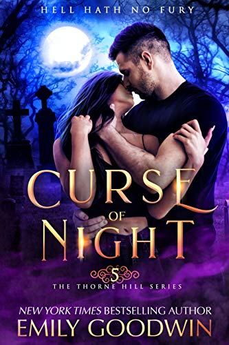 Curse of Night (A vampire and witch paranormal romance) (Thorne Hill Book 5) Emily Goodwin