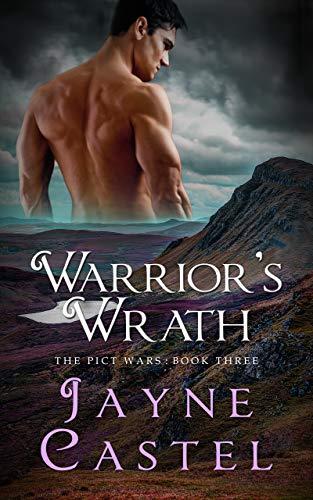 Warrior's Wrath: A Dark Ages Scottish Romance (The Pict Wars Book 3)  Jayne Castel