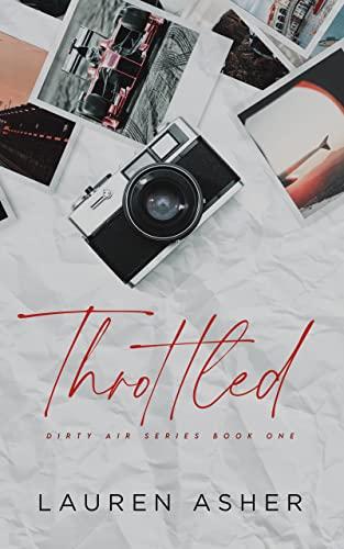 Throttled (Dirty Air Series Book 1)  Lauren Asher