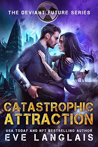 Catastrophic Attraction (The Deviant Future Book 4) Eve Langlais