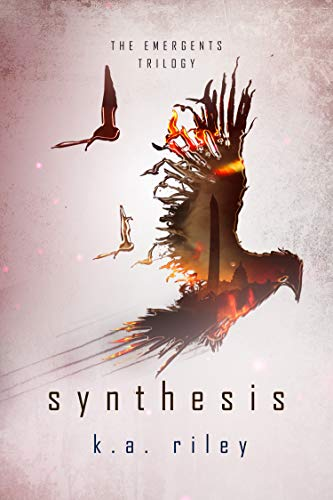Synthesis (The Emergents Trilogy Book 3)  K. A. Riley
