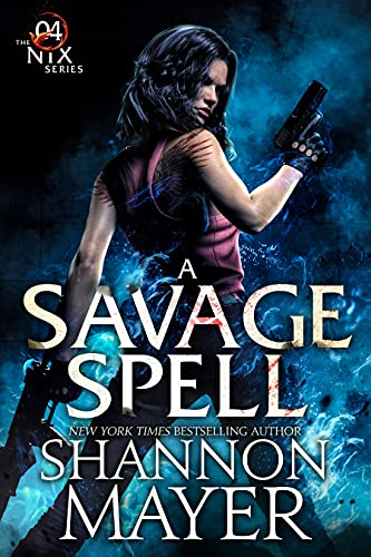 A Savage Spell (The Nix Series Book 4) Shannon Mayer