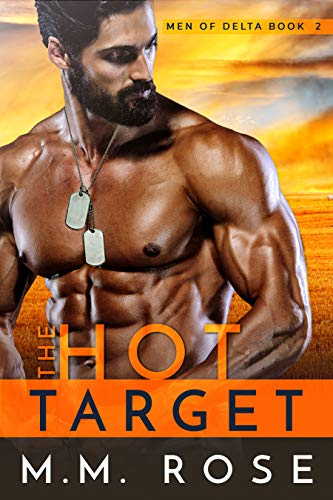 The Hot Target (Men of Delta Book 2)  M.M. Rose