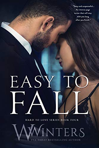 Easy to Fall (Hard to Love Book 4) W. Winters and Willow Winters