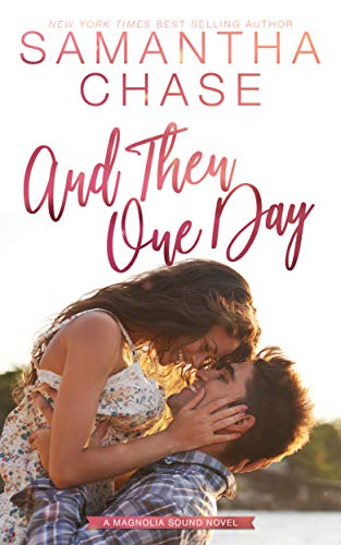 And Then One Day (Magnolia Sound Book 4)  Samantha Chase