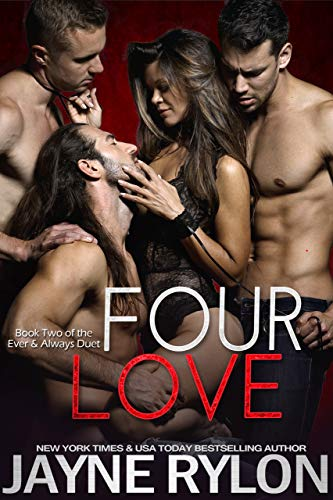 Four Love (Ever and Always Book 2)  Jayne Rylon