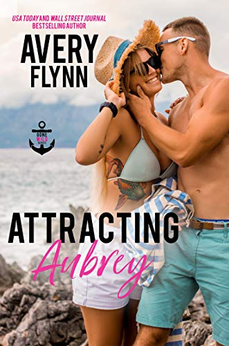 Attracting Aubrey (Gone Wild Book 3)  Avery Flynn