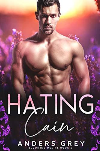 Hating Cain (Blooming Desire Book 2) Anders Grey