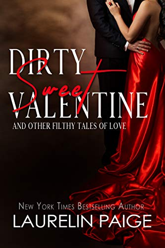 Dirty Sweet Valentine: And Other Filthy Tales of Love  Laurelin Paige