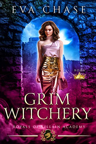 Royals of Villain Academy 7: Grim Witchery  Eva Chase