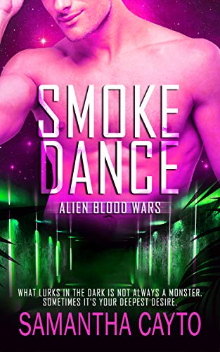 Smoke Dance (Alien Blood Wars Book 7) Samantha Cayto