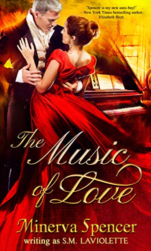 The Music of Love (The Academy of Love Series Book 1)  Minerva Spencer and S.M. LaViolette