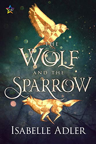 The Wolf and the Sparrow Isabelle Adler