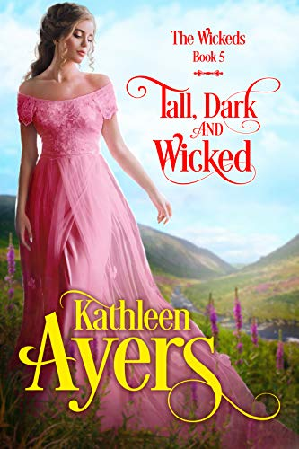Tall, Dark & Wicked (The Wickeds Book 5)  Kathleen Ayers