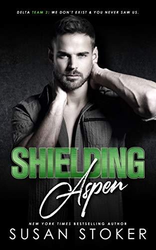 Shielding Aspen (Delta Team Two Book 3) Susan Stoker