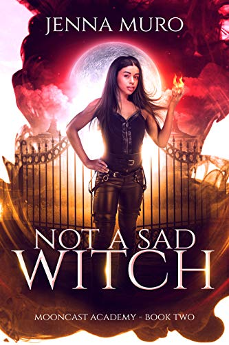 Not a Sad Witch (Mooncast Academy Book 2)  Jenna Muro
