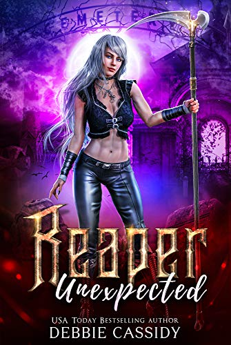 Reaper Unexpected (Deadside Reapers Book 1)  Debbie Cassidy