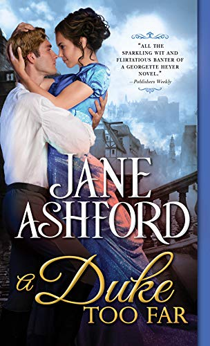 A Duke Too Far (The Way to a Lord's Heart Book 4)  Jane Ashford