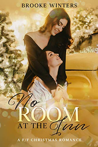 No Room At The Inn: A F/F Christmas Romance  Brooke Winters