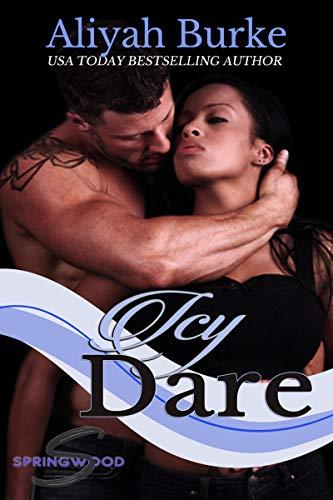Icy Dare (Springwood Book 8)  Aliyah Burke