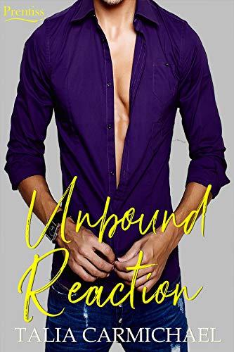 Unbound Reaction (Prentiss Book 4)  Talia Carmichael