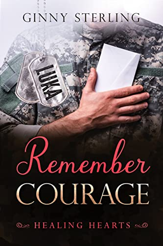 Remember Courage (Healing Hearts Book 6)  Ginny Sterling