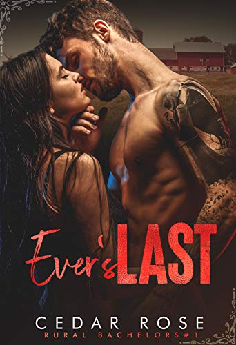 Ever's Last (Chicken Fried Love Book 1)  Cedar Rose