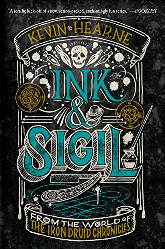 Ink & Sigil: From the world of The Iron Druid Chronicles Kevin Hearne