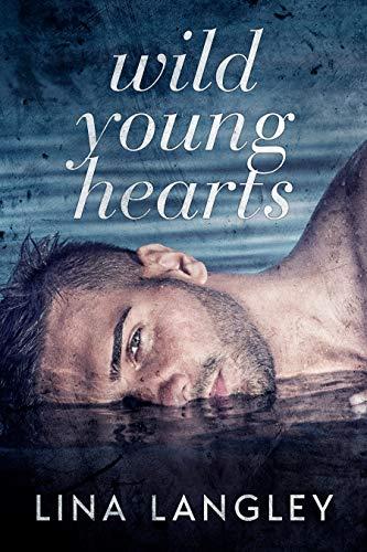 Wild Young Hearts  Lina Langley