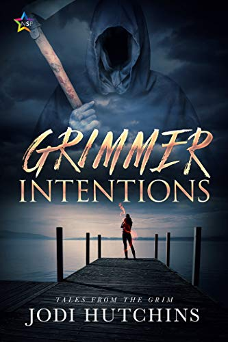 Grimmer Intentions (Tales from the Grim Book 2) Jodi Hutchins