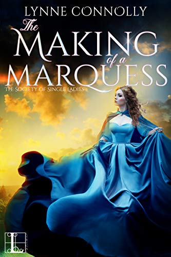 The Making of a Marquess (The Society of Single Ladies Book 2)  Lynne Connolly
