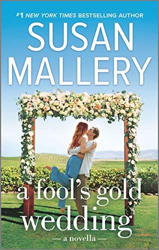A Fool's Gold Wedding: A Romance Novella Susan Mallery