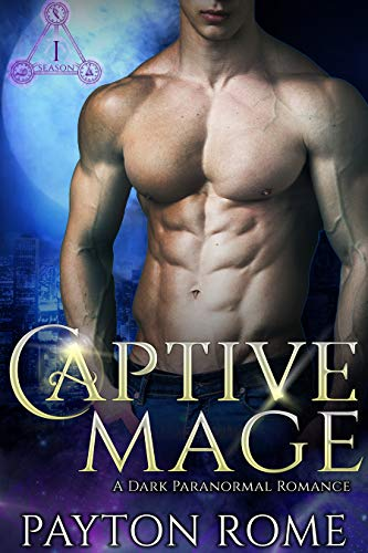 Captive Mage: A Dark Paranormal Romance (Unchained Hearts)  Payton Rome