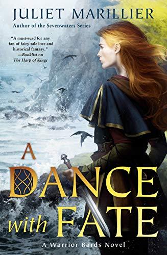 A Dance with Fate (Warrior Bards Book 2) Juliet Marillier