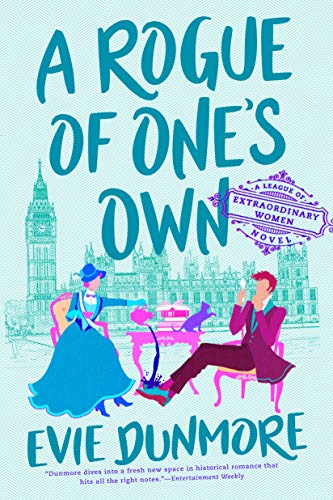 A Rogue of One's Own (A League of Extraordinary Women Book 2) Evie Dunmore