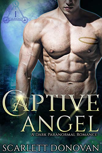 Captive Angel: A Dark Paranormal Romance (Unchained Hearts)  Scarlett Donovan