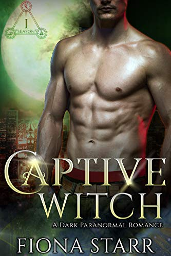 Captive Witch: A Dark Paranormal Romance (Unchained Hearts)  Fiona Starr