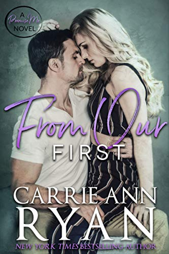 From Our First (Promise Me Book 4) Carrie Ann Ryan