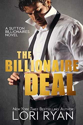 The Billionaire Deal (The Sutton Billionaires Book 1) Lori Ryan