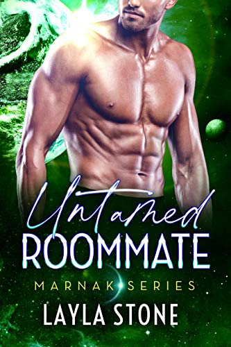 Untamed Roommate: A Sci-fi Romance (Marnak Series Book 5) Layla Stone