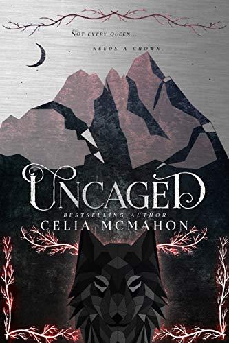 Uncaged (Unspoken Book 2)  Celia McMahon
