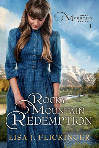 Rocky Mountain Redemption (Rocky Mountain Revival Book 1)  Lisa J. Flickinger