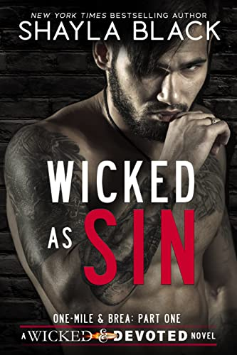 Wicked As Sin (One-Mile and Brea, Part One) (Wicked & Devoted Book 1)  Shayla Black