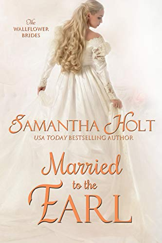 Married to the Earl (The Wallflower Brides Book 3)  Samantha Holt