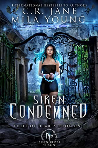 Siren Condemned: Paranormal Prison Series  C.R. Jane and Mila Young