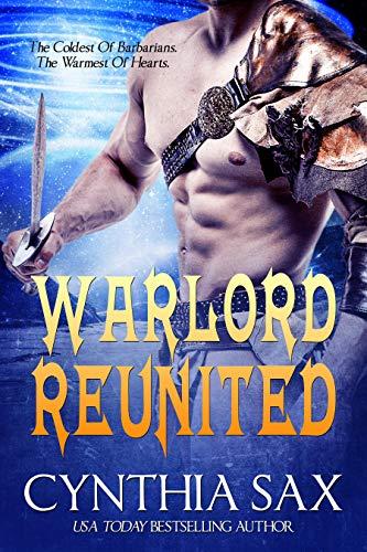 Warlord Reunited: A SciFi Alien Romance (Chamele Barbarian Warlords Book 4)  Cynthia Sax