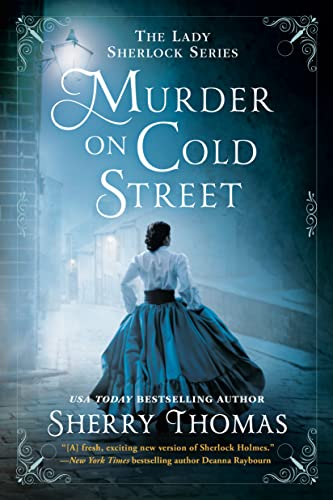 Murder on Cold Street (The Lady Sherlock Series Book 5) Sherry Thomas