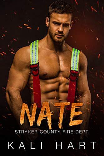 Nate (Stryker County Fire Dept. Book 3)  Kali Hart