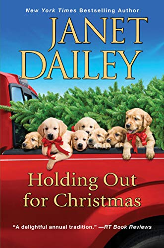 Holding Out for Christmas (The Christmas Tree Ranch) Janet Dailey